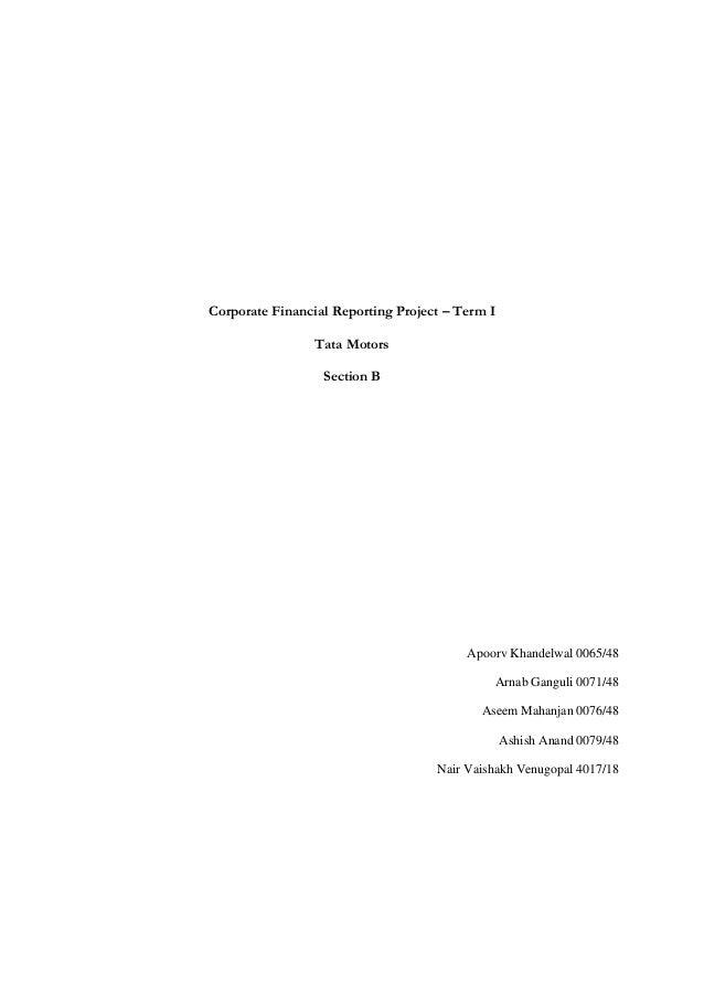 Corporate Financial Reporting Project – Term ITata MotorsSection BApoorv Khandelwal 0065/48Arnab Ganguli 0071/48Aseem Maha...