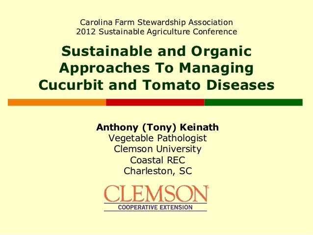 Carolina Farm Stewardship Association    2012 Sustainable Agriculture Conference  Sustainable and Organic  Approaches To M...