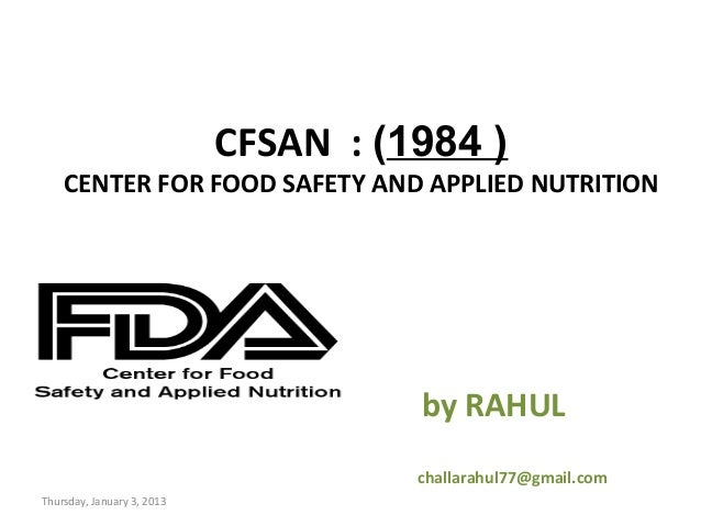 CFSAN : (1984 )    CENTER FOR FOOD SAFETY AND APPLIED NUTRITION                                      by RAHUL             ...