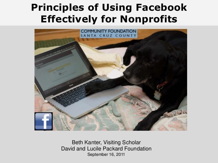 Principles of Using FacebookEffectively for Nonprofits<br />Beth Kanter,  The Networked NonprofitJune 16, 2011 <br />Beth ...