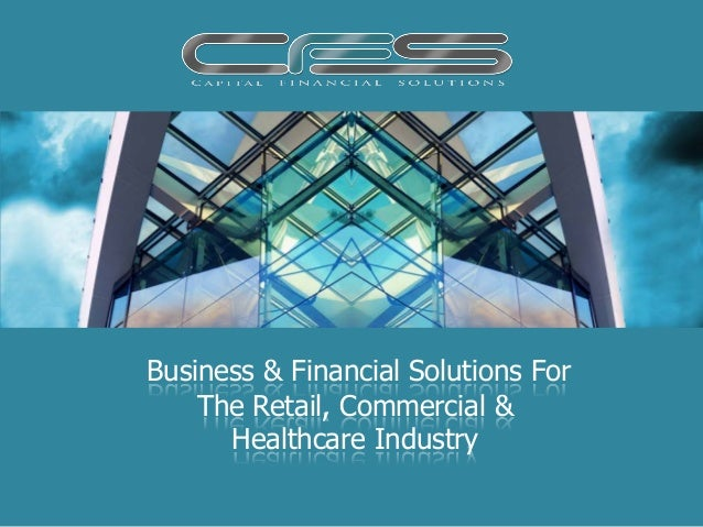 Business & Financial Solutions For    The Retail, Commercial &      Healthcare Industry