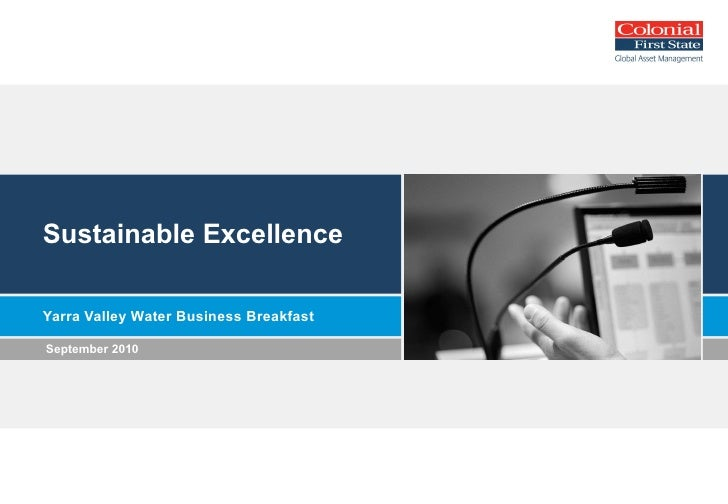 Sustainable Excellence Yarra Valley Water Business Breakfast <ul><li>September 2010 </li></ul>