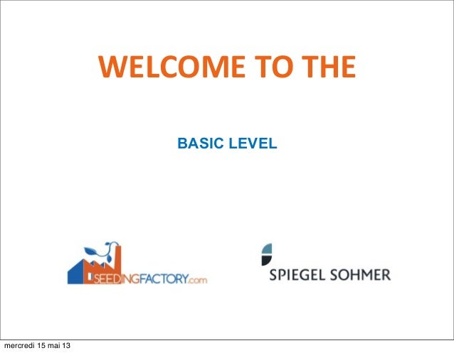 WELCOME  TO  THEBASIC LEVELmercredi 15 mai 13