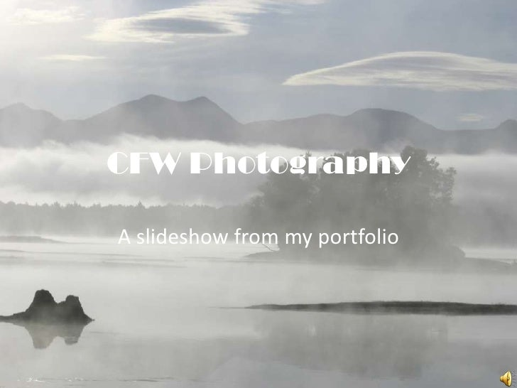 CFW Photography  A slideshow from my portfolio