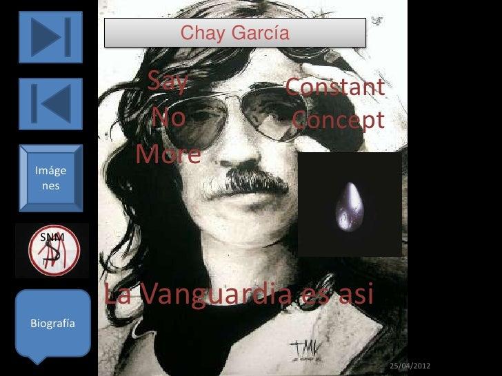 Chay García              Say          Constant               No          ConceptImáge              More nes SNM           ...