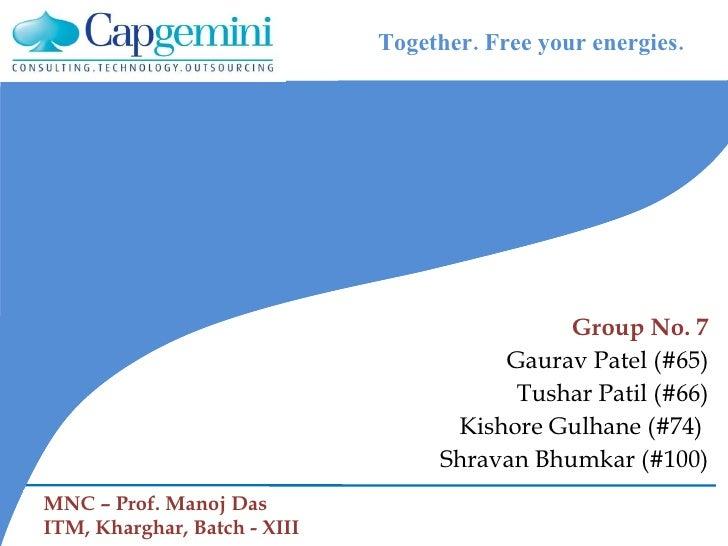 Group No. 7 Gaurav Patel (#65) Tushar Patil (#66) Kishore Gulhane (#74)  Shravan Bhumkar (#100) Together. Free your energi...