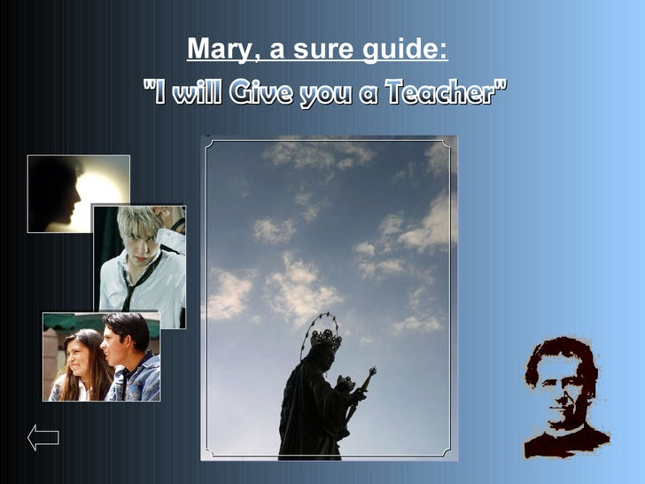 """Mary, a sure guide:   """"I will Give you a Teacher"""""""