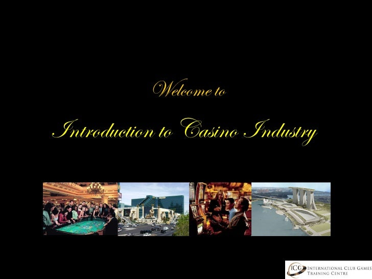 Introduction to Casino Industry by Ramachandar Siva