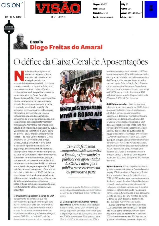 Tiragem: 104850 País: Portugal  03-10-2013  Cores: Cor  Period.: Semanal  ID: 50056643  Pág: 28  Área: 20,51 x 26,96 cm²  ...