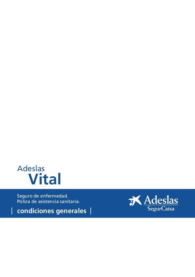 condiciones generales Seguro de enfermedad. Póliza de asistencia sanitaria. Vital Adeslas
