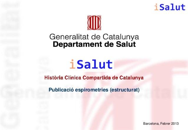 Publicació espirometries (estructurat)  Barcelona, Febrer 2013