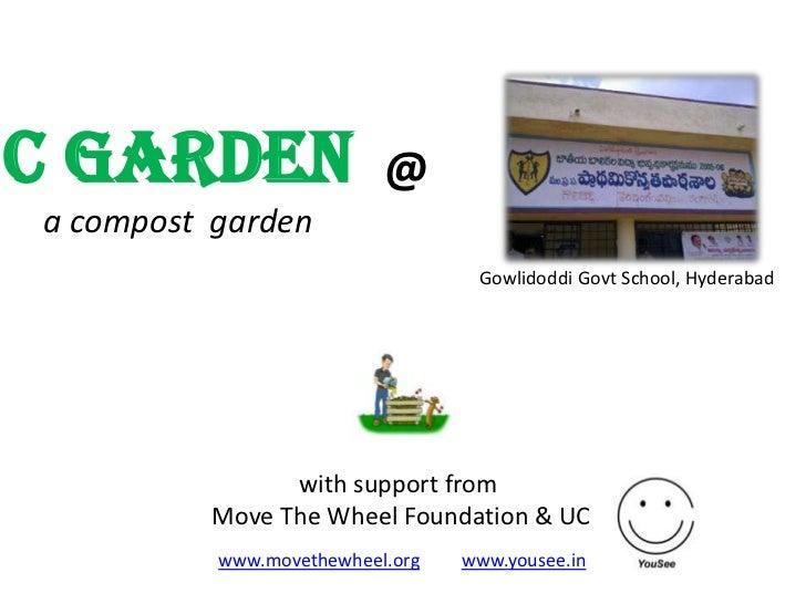 C Garden                  @a compost garden                                  Gowlidoddi Govt School, Hyderabad            ...
