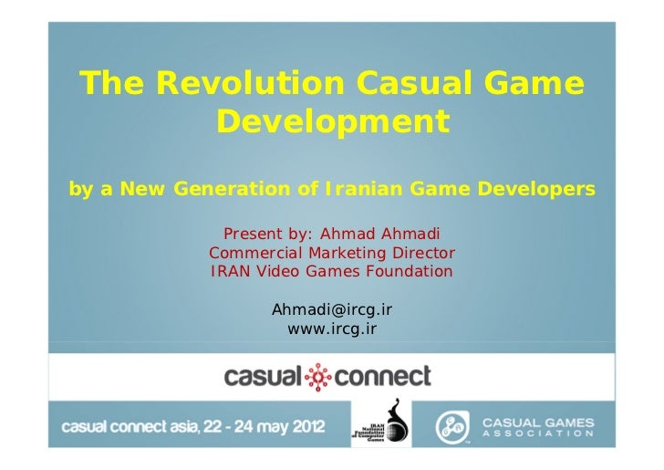 The Revolution Casual Game       Developmentby a New Generation of Iranian Game Developers              Present by: Ahmad ...
