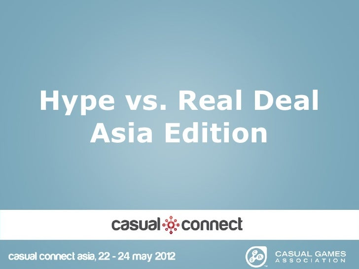 Casual Connect - Hype vs Real Deal (Asia)