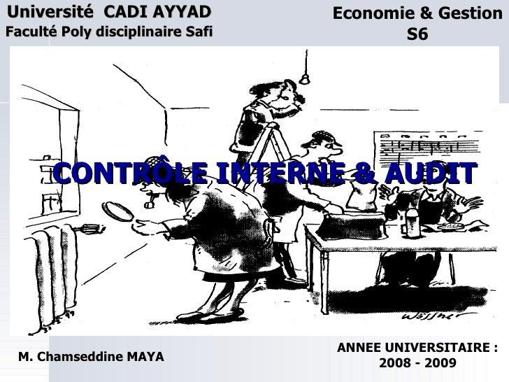 Université  CADI AYYAD   Faculté Poly disciplinaire Safi CONTRÔLE INTERNE & AUDIT Economie & Gestion S6 M. Chamseddine MAY...