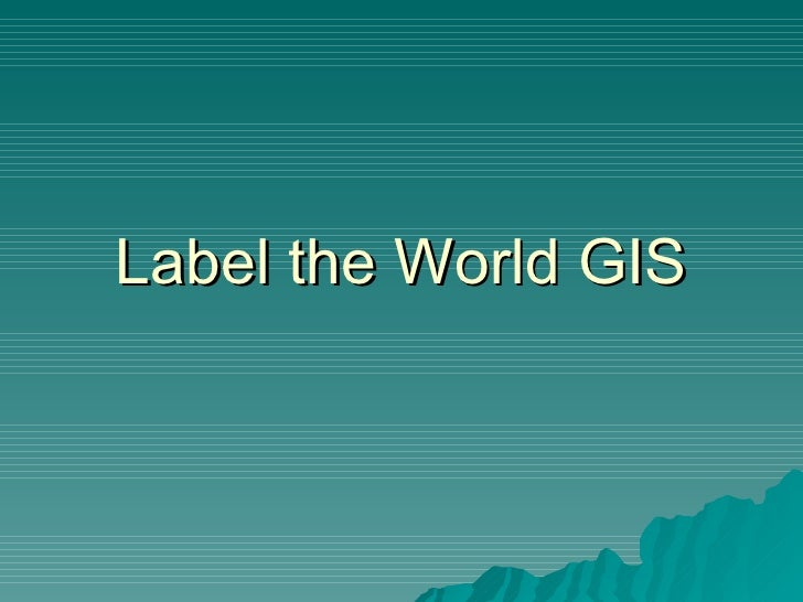 Label the World GIS