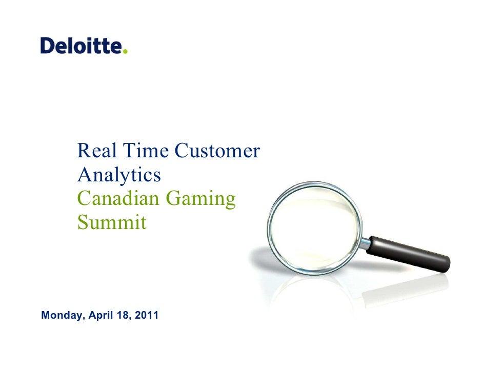 Real Time Customer      Analytics      Canadian Gaming      SummitMonday, April 18, 2011