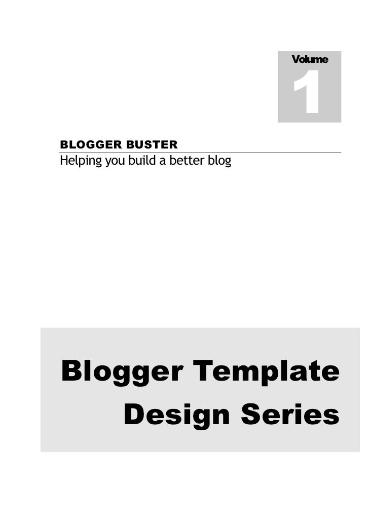 Volume                                      1 BLOGGER BUSTER Helping you build a better blog     Blogger Template         ...
