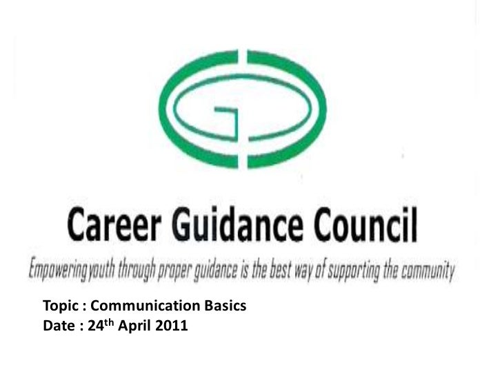 Topic : Communication Basics<br />Date : 24th April 2011<br />