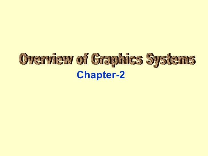 Chapter-2 Overview of Graphics Systems