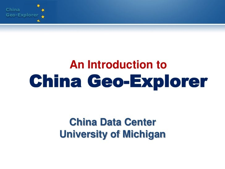 ChinaGeo-Explorer                 An Introduction to        China Geo-Explorer                China Data Center           ...