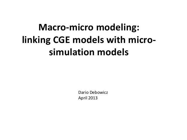 Macro-micro modeling:linking CGE models with micro-simulation modelsDario DebowiczApril 2013