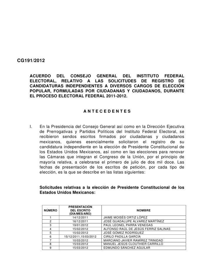 CG191/2012    ACUERDO DEL CONSEJO GENERAL DEL INSTITUTO FEDERAL    ELECTORAL, RELATIVO A LAS SOLICITUDES DE REGISTRO DE   ...