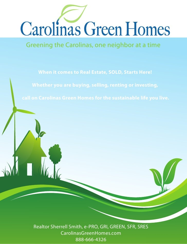 Greening the Carolinas, one neighbor at a time          When it comes to Real Estate, SOLD, Starts Here!      Whether you ...