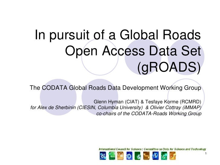In pursuit of a Global Roads       Open Access Data Set                     (gROADS) The CODATA Global Roads Data Developm...