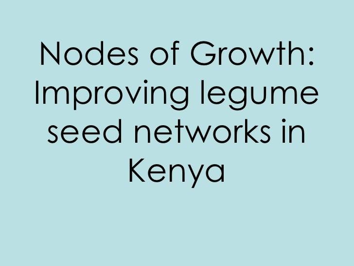 Nodes of Growth: Improving legume  seed networks in      Kenya