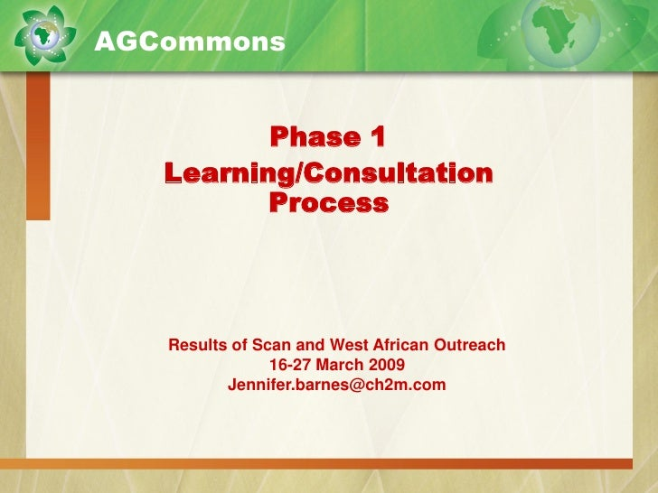 AGCommons             Phase 1    Learning/Consultation           Process        Results of Scan and West African Outreach ...