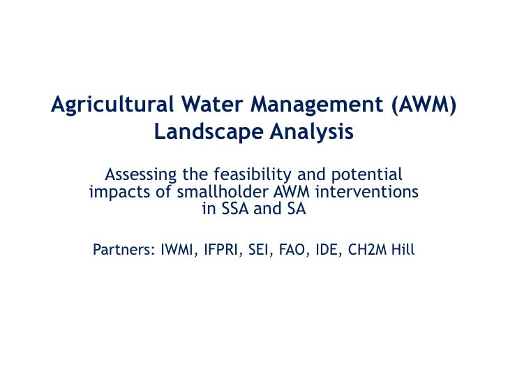 Agricultural Water Management (AWM)           Landscape Analysis      Assessing the feasibility and potential    impacts o...