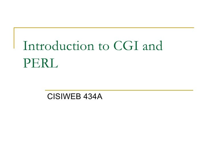 Introduction to CGI and PERL CISIWEB 434A