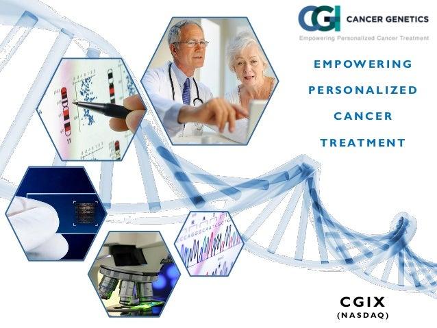 E M P OW E R I N G PERSONALIZED CANCER T R E AT M E N T  CGIX (NASDAQ)