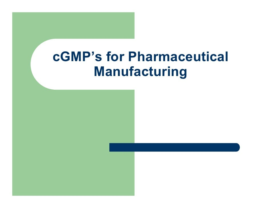 cGMP's for Pharmaceutical      Manufacturing