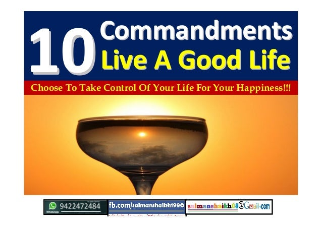 CommandmentsCommandments 1010Live A Good LifeLive A Good Life Choose To Take Control Of Your Life For Your Happiness!!!