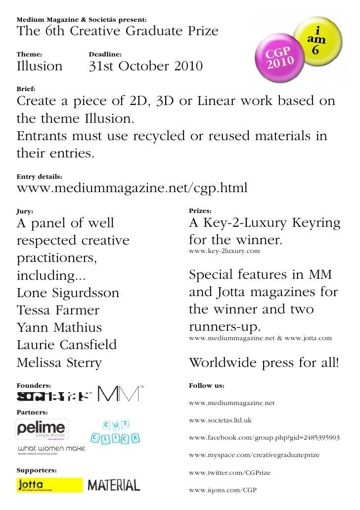 Medium Magazine & Societás present: The 6th Creative Graduate Prize Theme:             Deadline: Illusion           31st O...