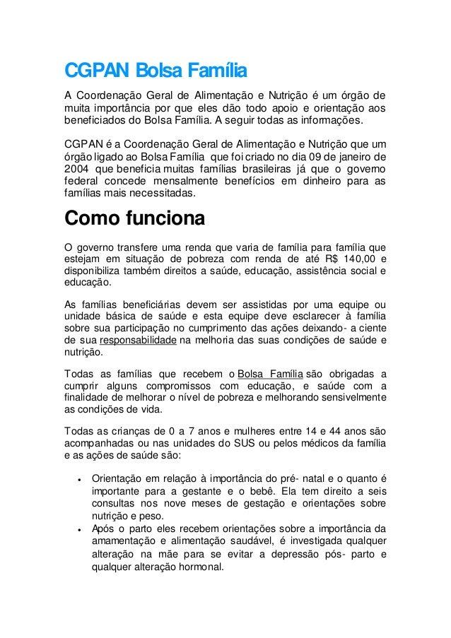 CGPAN Bolsa Família A Coordenação Geral de Alimentação e Nutrição é um órgão de muita importância por que eles dão todo ap...