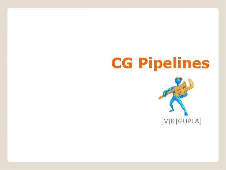 CG Pipelines      [V|K|GUPTA]