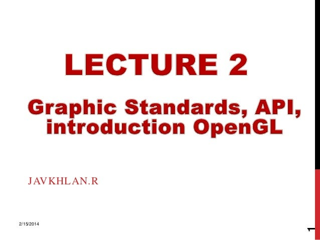 Cgp lecture2 graphics_standard, opengl