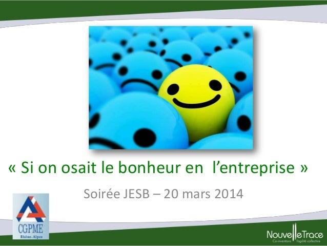 « Si on osait le bonheur en l'entreprise » Soirée JESB – 20 mars 2014