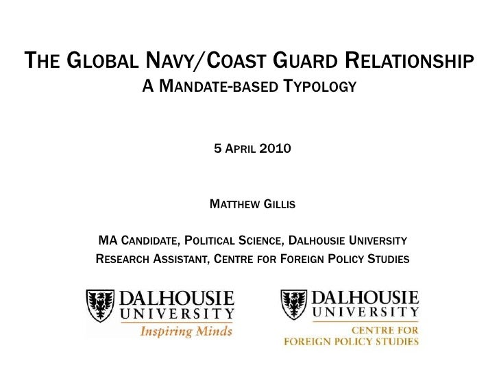 THE GLOBAL NAVY/COAST GUARD RELATIONSHIP             A MANDATE-BASED T YPOLOGY                         5 APRIL 2010       ...