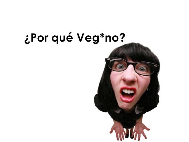 C:\Grace Personal\Castelar\Curso De Cocina 2010\Presentaciones Slideshare\Por Que Vegetariano