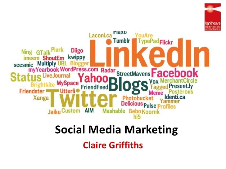 Social Media Marketing<br />Claire Griffiths<br />