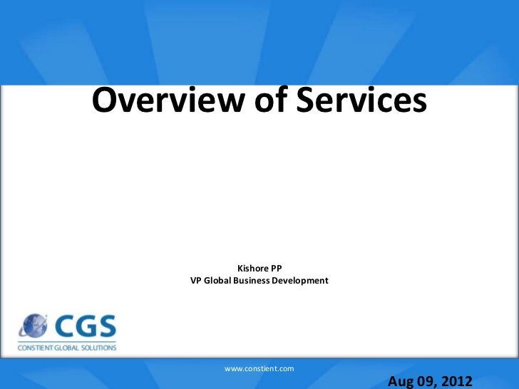 Overview of Services                   o                Kishore PP     VP Global Business Development            www.const...