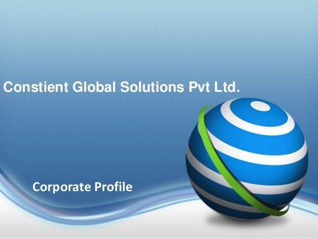 Constient Global Solutions Pvt Ltd. Corporate Profile