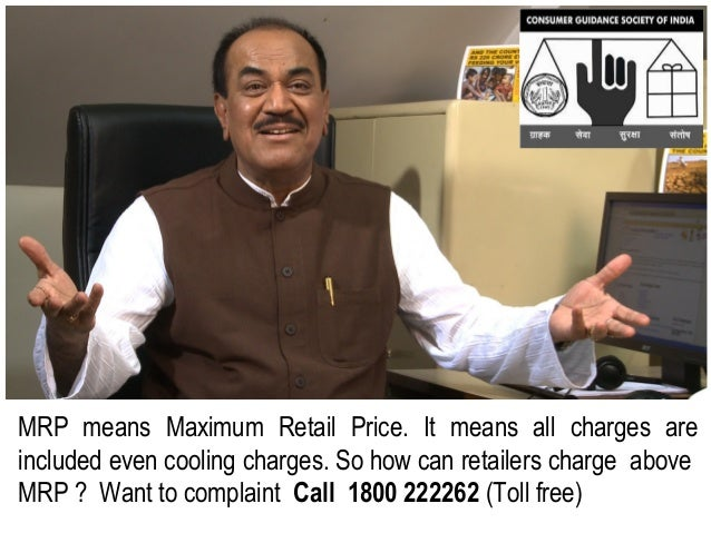 MRP means Maximum Retail Price. It means all charges areincluded even cooling charges. So how can retailers charge aboveMR...