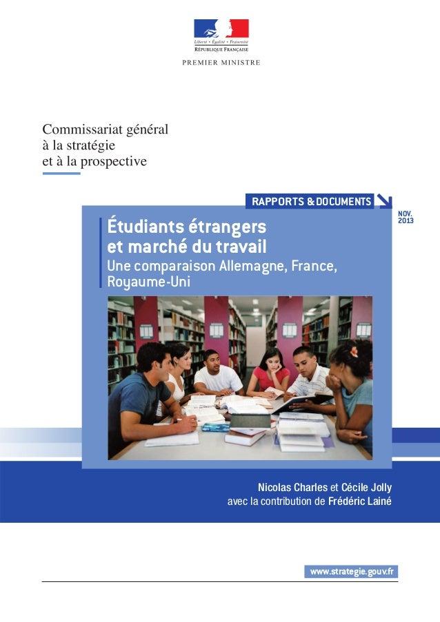 RAPPORTS & DOCUMENTS NOV. 2013  Étudiants étrangers et marché du travail Une comparaison Allemagne, France, Royaume-Uni  N...