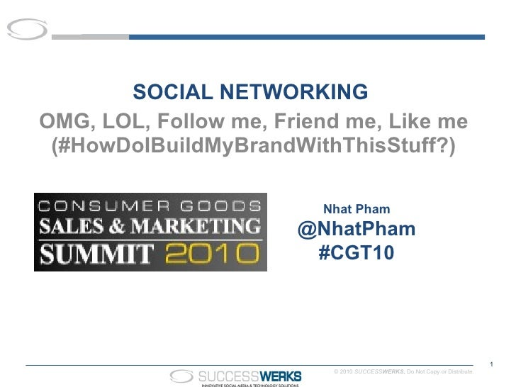 Social Networking ROI: #HowDoIBuildmyBrandwithThisStuff: CGT2010 Sales and Marketing Summit 2