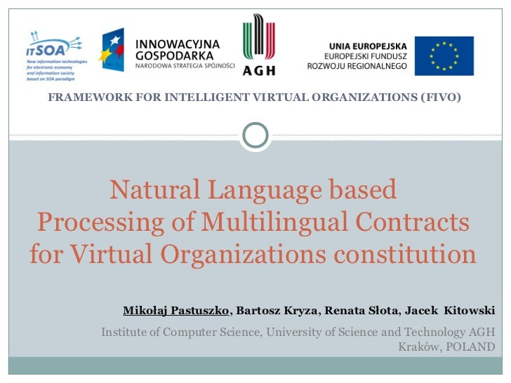 FRAMEWORK FOR INTELLIGENT VIRTUAL ORGANIZATIONS (FIVO)       Natural Language based Processing of Multilingual Contractsfo...